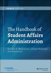 The Handbook of Student Affairs Administration ebook by George S. McClellan, Jeremy Stringer
