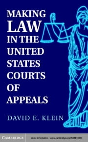 Making Law in the United States Courts of Appeals ebook by Klein, David E.