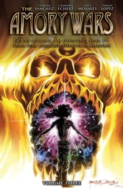 The Amory Wars: Good Apollo, I'm Burning Star IV Vol. 3 eBook by Claudio Sanchez, Chondra Echert, Rags Morales,...