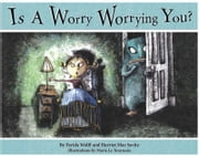 Is a Worry Worrying You? ebook by Ferida Wolff,Harriet May Savitz,Marie LeTourneau