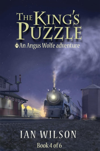 The King's Puzzle, Book 4 - Angus Wolfe adventures, #5 ebook by Ian Wilson