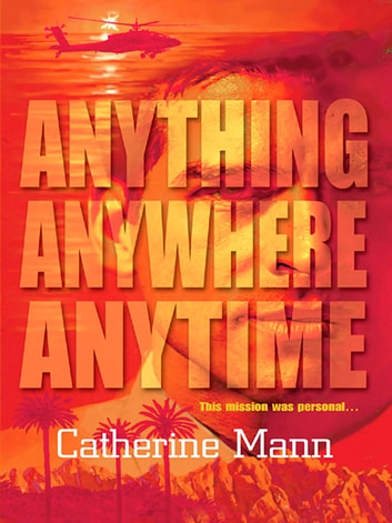 Anything, Anywhere, Anytime ebook by Catherine Mann