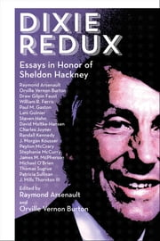 Dixie Redux - Essays in Honor of Sheldon Hackney ebook by Raymond Arsenault,Orville Vernon Burton