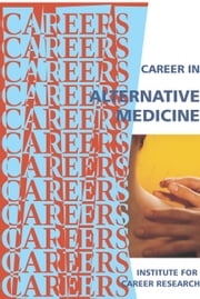 Career in Alternative Medicine ebook by Institute For Career Research