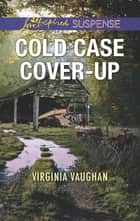 Cold Case Cover-Up 電子書籍 by Virginia Vaughan