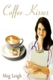 Coffee Kisses ebook by Meg Leigh