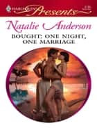 Bought: One Night, One Marriage ebook by Natalie Anderson