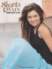 Shania Twain - Greatest Hits (Songbook) ebook by Shania Twain