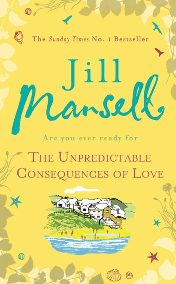 The Unpredictable Consequences of Love ebook by Jill Mansell