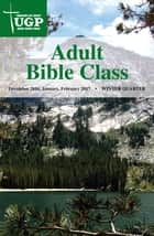 Adult Bible Class ebook by Union Gospel Press
