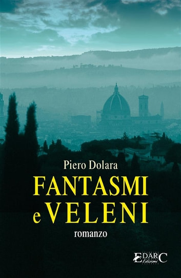 Fantasmi e veleni ebook by Piero Dolara