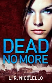 Dead No More ebook by L. R. Nicolello