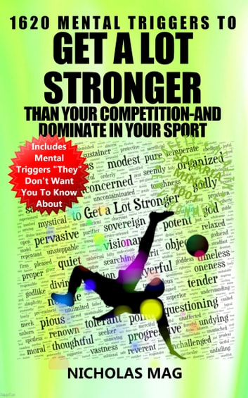 1620 Mental Triggers to Get a Lot Stronger Than Your Competition-And Dominate in Your Sport ebook by Nicholas Mag