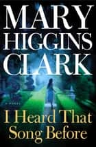 I Heard That Song Before ebook by Mary Higgins Clark