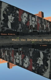 When the Drumming Stops ebook by Steven Wishnia