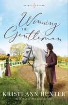 Winning the Gentleman (Hearts on the Heath) ebook by Kristi Ann Hunter