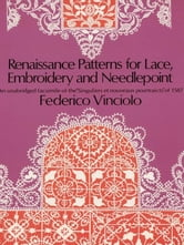 Renaissance Patterns for Lace, Embroidery and Needlepoint ebook by Federico Vinciolo