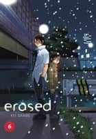Erased, Vol. 6 eBook by Kei Sanbe
