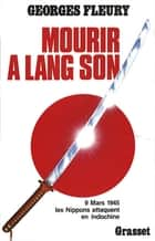 Mourir à Lang Son ebook by Georges Fleury
