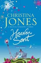 Heaven Sent ebook by Christina Jones