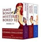 Jamie Bond Mysteries Boxed Set (books 1-3) ebook by Gemma Halliday,Jennifer Fischetto