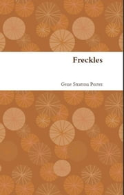 Freckles ebook by Gene Stratton Porter