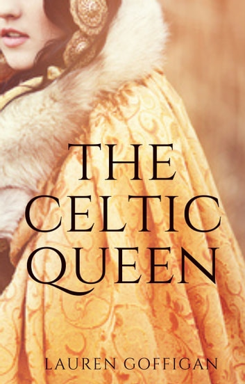 The Celtic Queen - A Novella of Cartimandua ebook by Lauren Goffigan