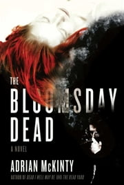 The Bloomsday Dead - A Novel ebook by Adrian McKinty