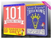 Fifty Shades of Grey - 101 Amazing Facts & Trivia King - Fun Facts and Trivia Tidbits Quiz Game Books ebook by G Whiz