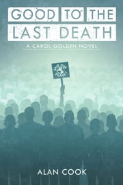 Good to the Last Death ebook by Alan Cook