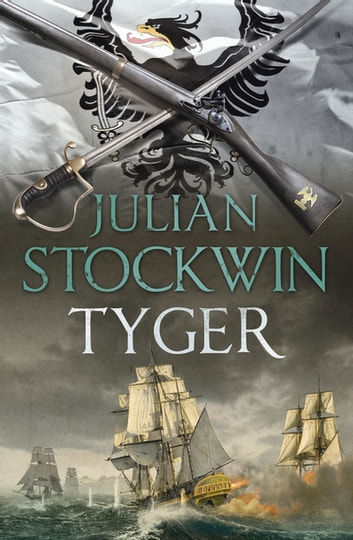 Tyger - Thomas Kydd 16 ebook by Julian Stockwin