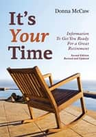 It's Your Time - Information to Get You Ready for a Great Retirement ebook by Donna McCaw