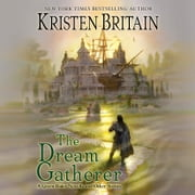 The Dream Gatherer audiobook by Kristen Britain