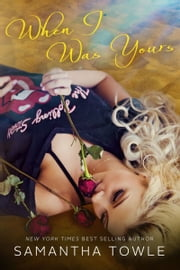 When I Was Yours ebook by Samantha Towle