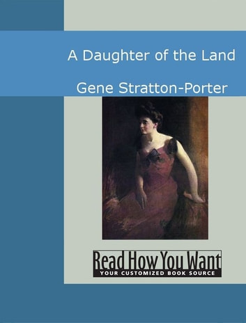 A Daughter Of The Land ebook by Gene Stratton-Porter