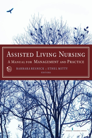Assisted Living Nursing - A Manual for Management and Practice ebook by