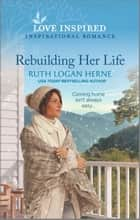 Rebuilding Her Life ebook by Ruth Logan Herne