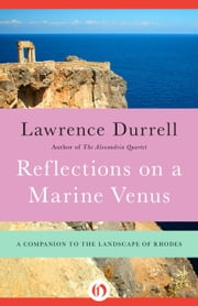 Reflections on a Marine Venus - A Companion to the Landscape of Rhodes ebook by Lawrence Durrell