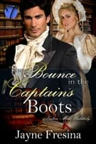 The Bounce in the Captain's Boots ebook by Jayne Fresina