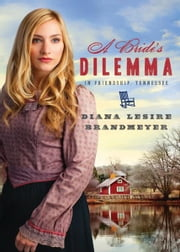 A Bride's Dilemma in Friendship, Tennessee ebook by Diana Lesire Brandmeyer