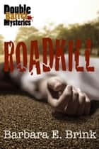 Roadkill ebook by Barbara E Brink