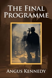 The Final Programme ebook by Angus Kennedy