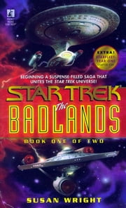 The Star Trek: The Badlands - Book One of Two ebook by Susan Wright