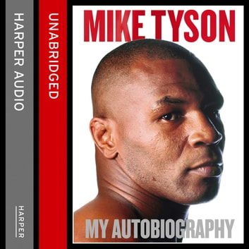 Undisputed Truth: My Autobiography audiobook by Mike Tyson