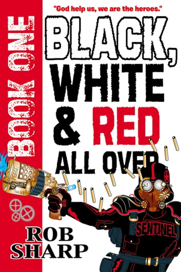 Black, White And Red All Over ebook by Rob Sharp