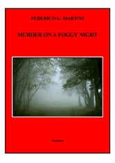MURDER ON A FOGGY NIGHT ebook by Federico G. Martini