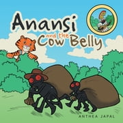 Anansi and the Cow Belly ebook by Anthea Japal