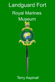 'Landguard Fort' Royal Marine Museum ebook by Terry Aspinall