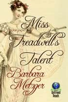 Miss Treadwell's Talent ebook by