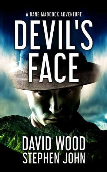 Devil's Face - A Dane Maddock Adventure ebook by David Wood,Stephen John